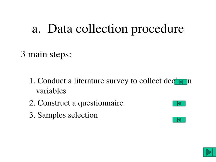 a.  Data collection procedure