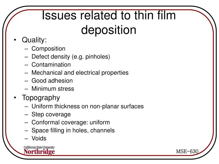 Issues related to thin film deposition