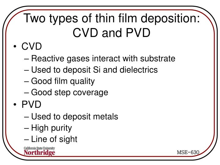 Two types of thin film deposition: CVD and PVD