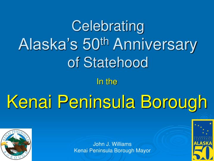 Celebrating alaska s 50 th anniversary of statehood