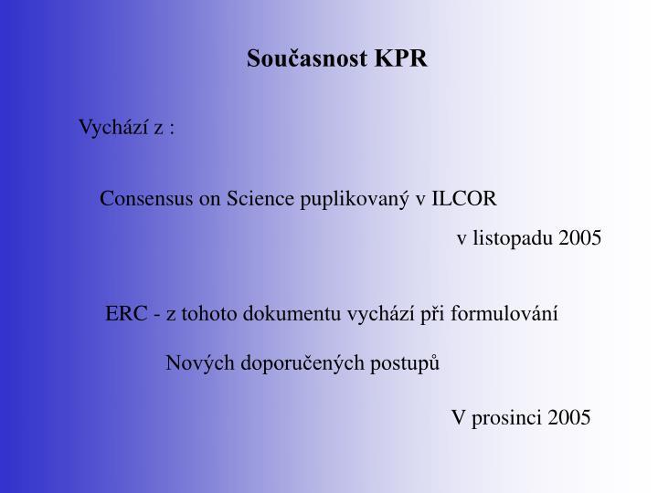 Současnost KPR