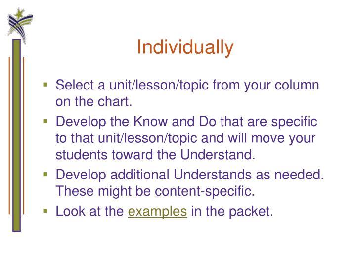 Individually