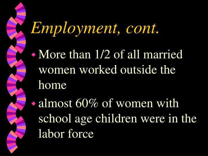 Employment, cont.