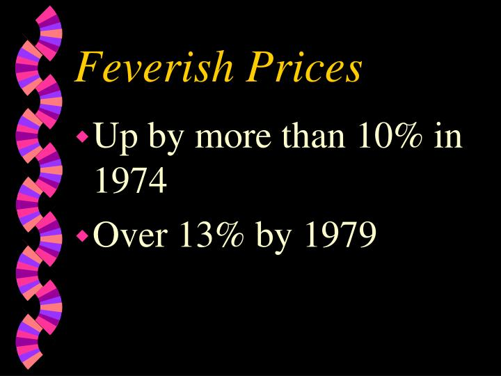 Feverish prices