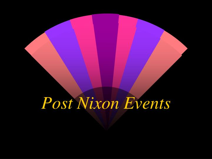 Post Nixon Events