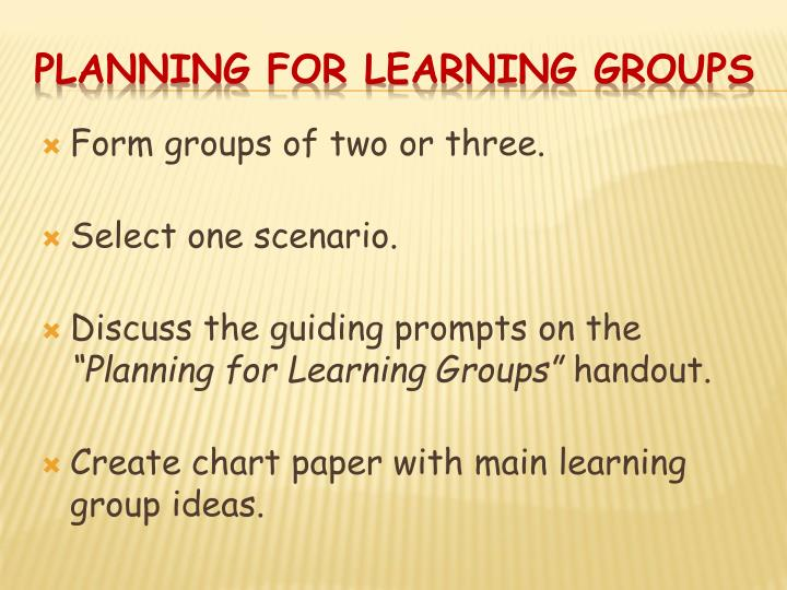 Form groups of two or three.