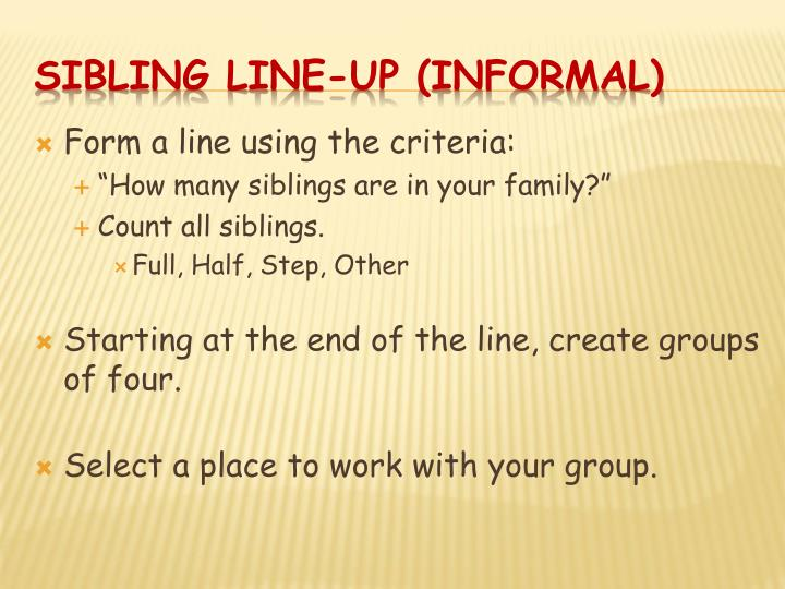 Form a line using the criteria: