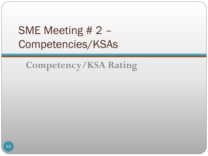 SME Meeting # 2 – Competencies/KSAs
