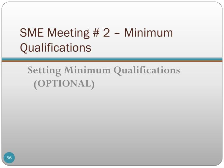 SME Meeting # 2 – Minimum Qualifications