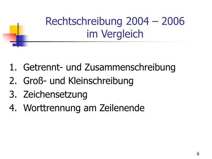 Rechtschreibung 2004 – 2006