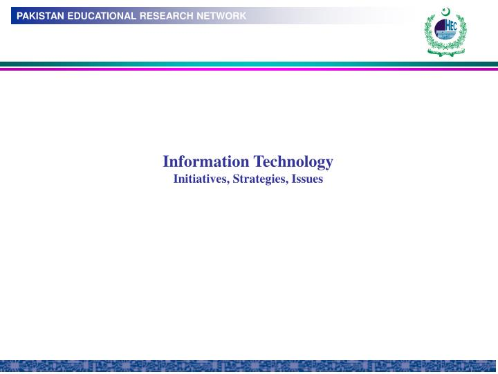 Information technology initiatives strategies issues