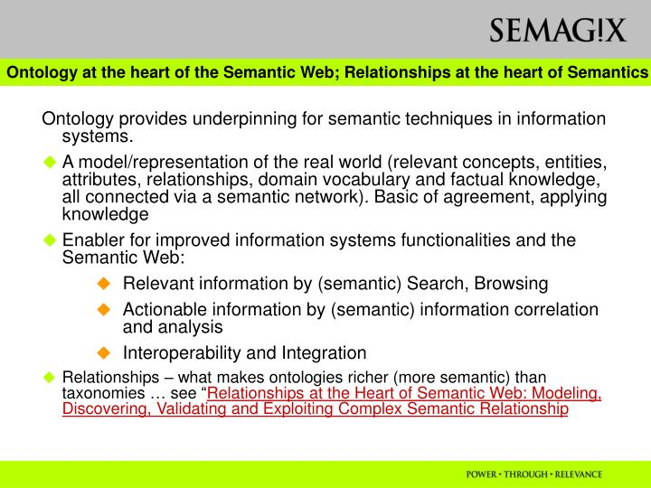 Ontology at the heart of the Semantic Web; Relationships at the heart of Semantics