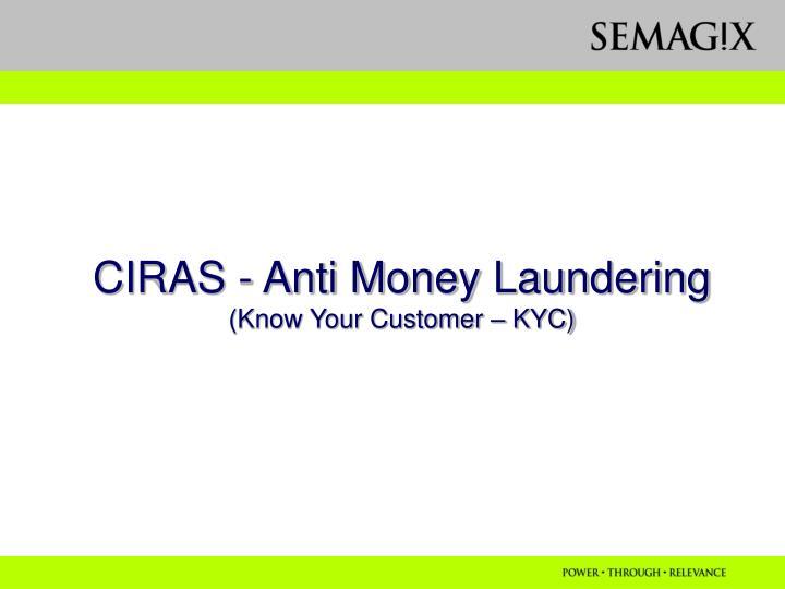 CIRAS - Anti Money Laundering