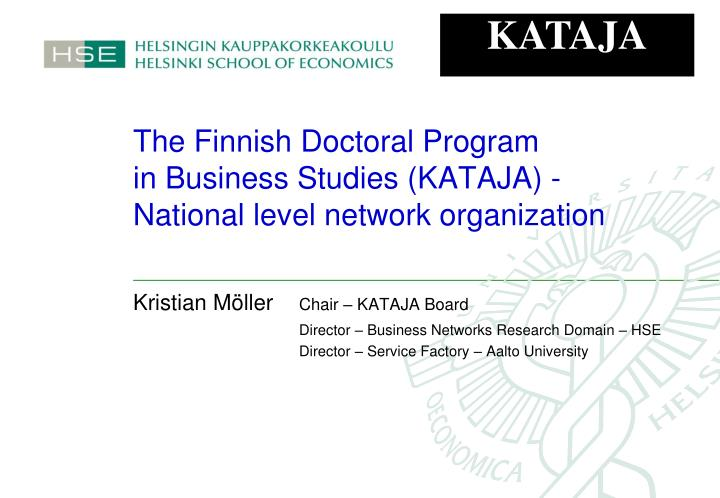 The finnish doctoral program in business studies kataja national level network organization