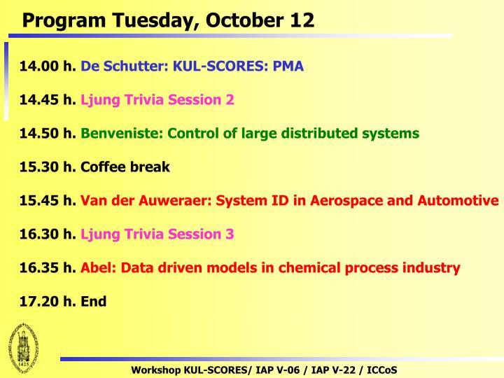 Program Tuesday, October 12
