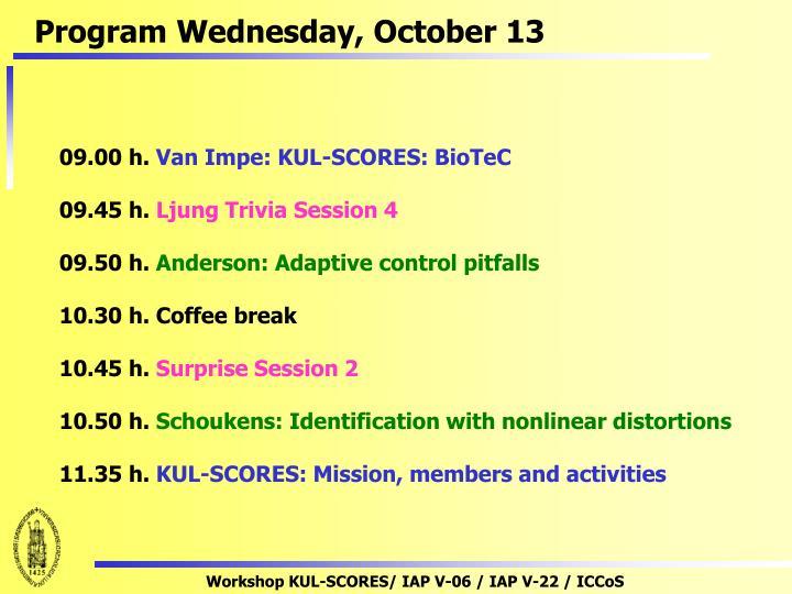 Program Wednesday, October 13