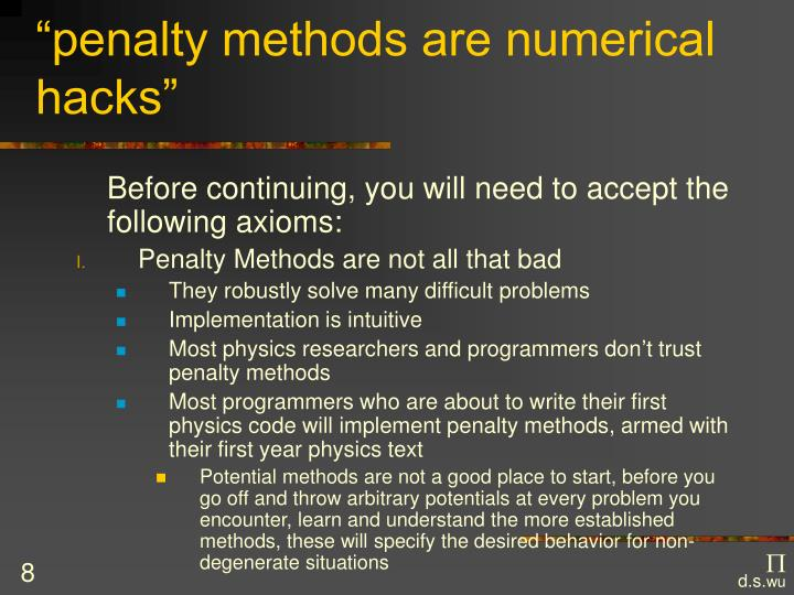 """penalty methods are numerical hacks"""