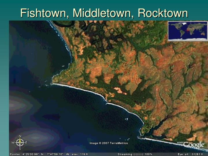 Fishtown, Middletown, Rocktown