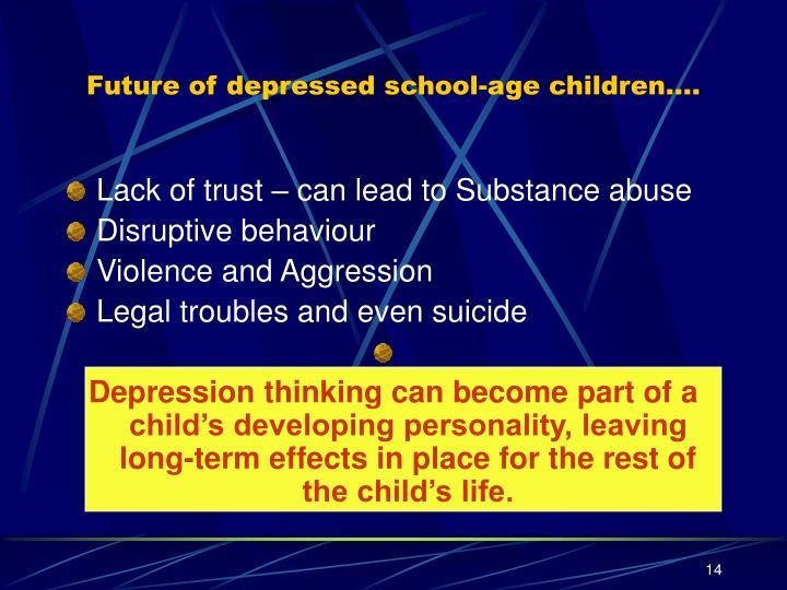 Future of depressed school-age children….