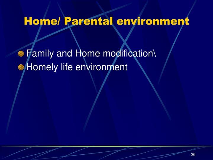 Home/ Parental environment