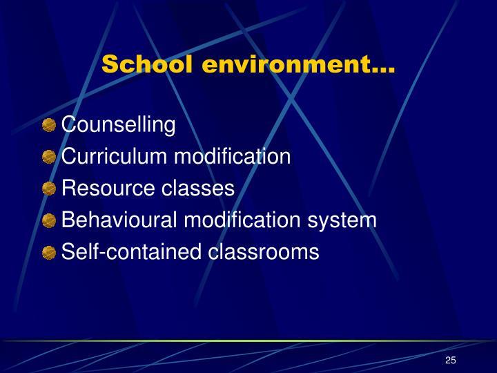 School environment…