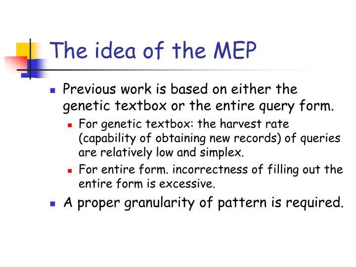 The idea of the MEP
