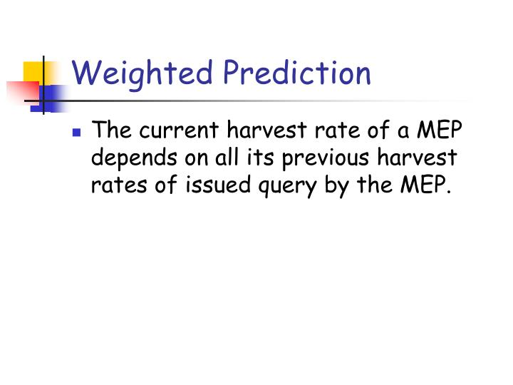 Weighted Prediction