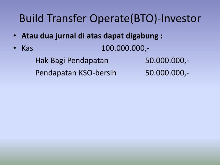 Build Transfer Operate(BTO)-Investor