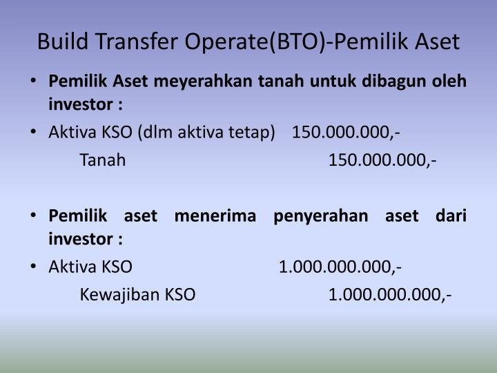 Build Transfer Operate(BTO)-Pemilik Aset