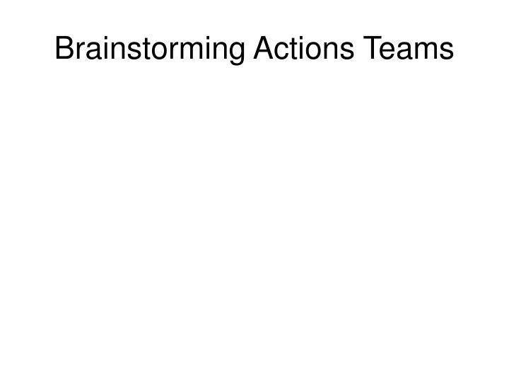 Brainstorming Actions Teams