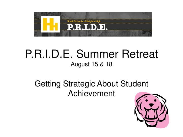 P r i d e summer retreat august 15 18