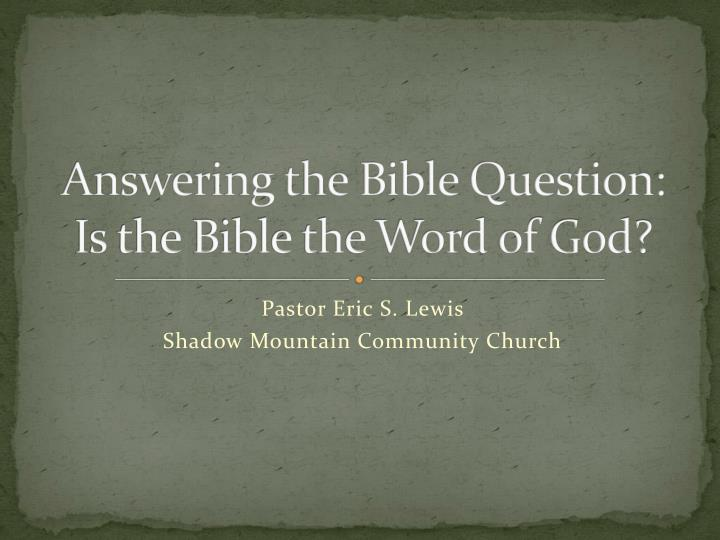 Answering the bible question is the bible the word of god