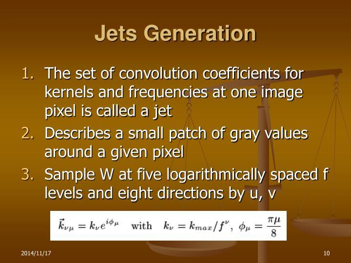 Jets Generation