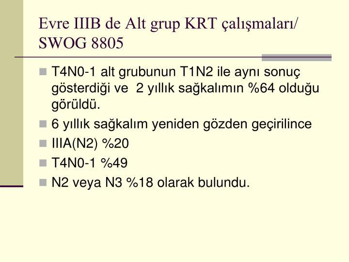 Evre IIIB de Alt grup KRT çalışmaları/