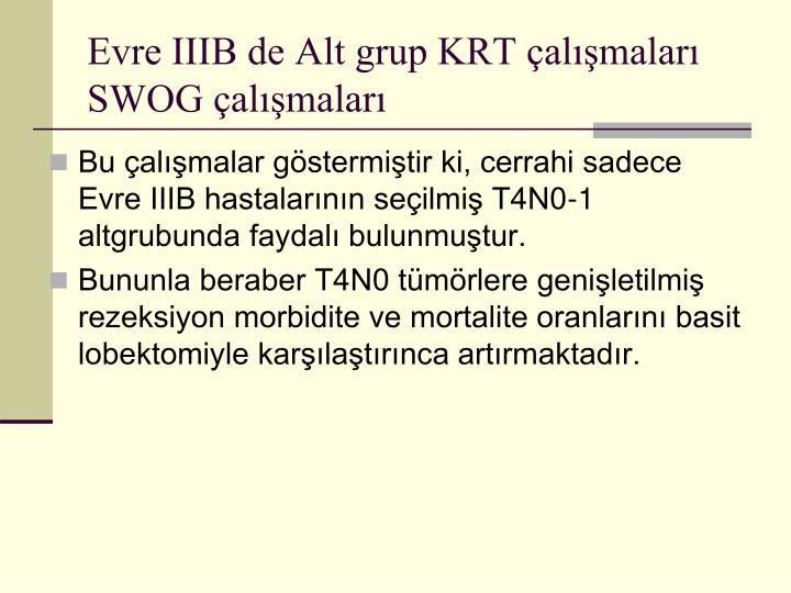 Evre IIIB de Alt grup KRT çalışmaları