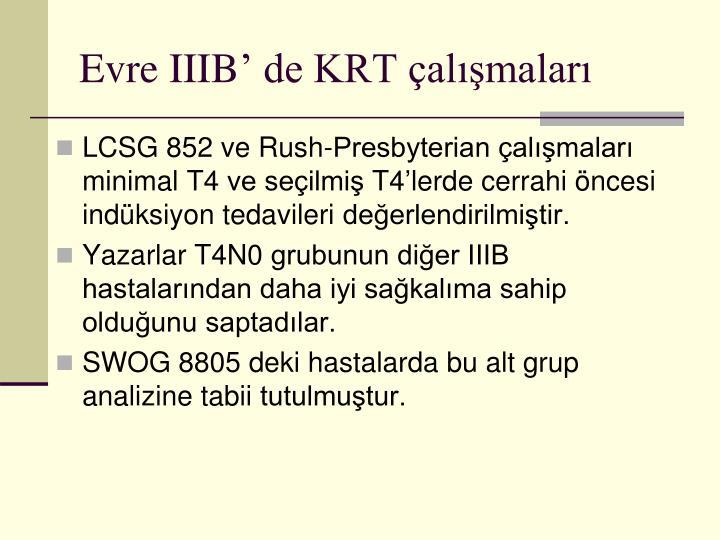 Evre IIIB' de KRT çalışmaları