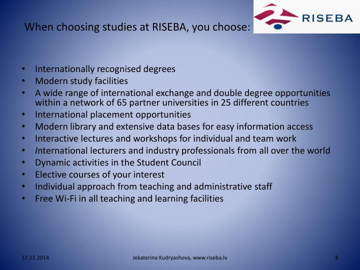 When choosing studies at RISEBA, you choose: