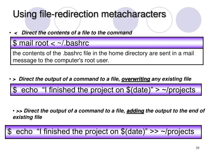 Using file-redirection metacharacters