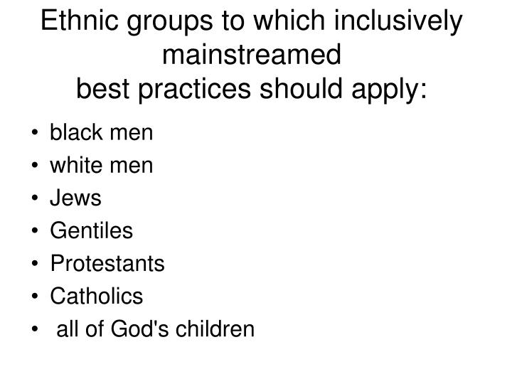 Ethnic groups to which inclusively mainstreamed
