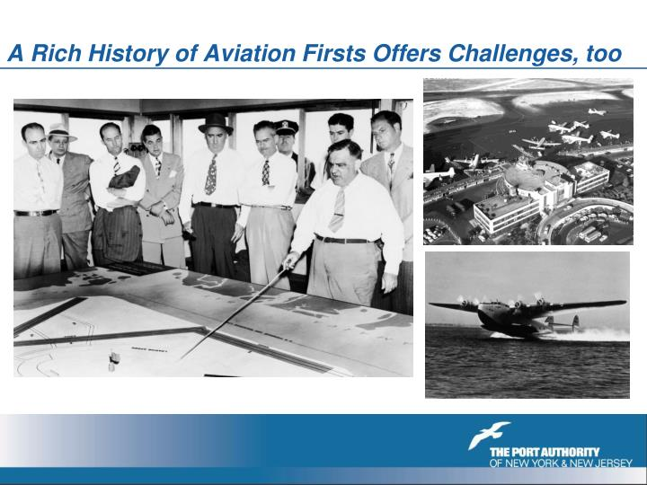 A rich history of aviation firsts offers challenges too