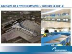 spotlight on ewr investments terminals a and b