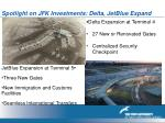 spotlight on jfk investments delta jetblue expand