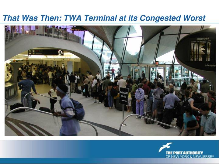 That Was Then: TWA Terminal at its Congested Worst
