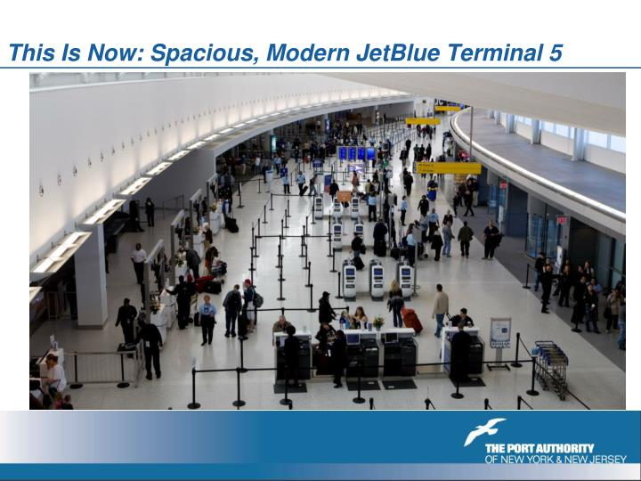 This Is Now: Spacious, Modern JetBlue Terminal 5