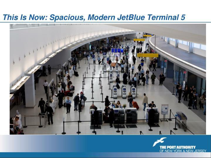 This Is Now: Spacious, Modern JetBlue Terminal 5