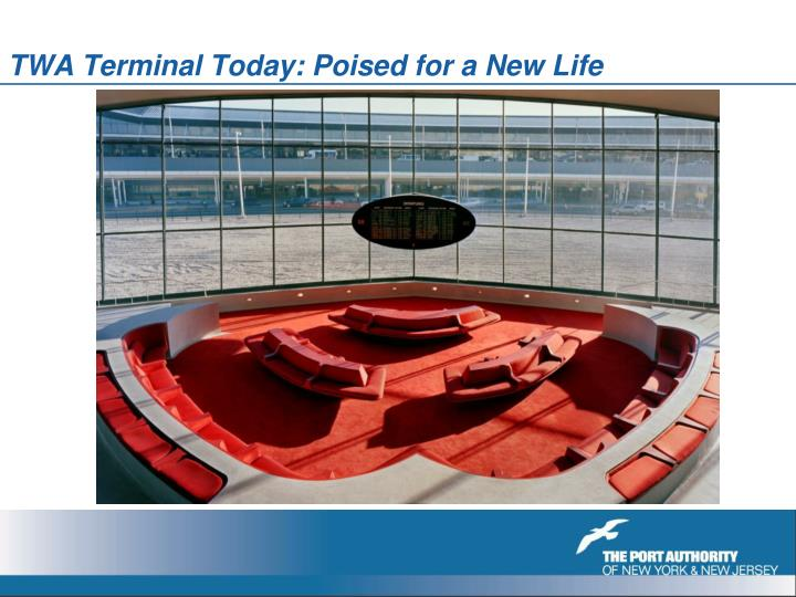 TWA Terminal Today: Poised for a New Life