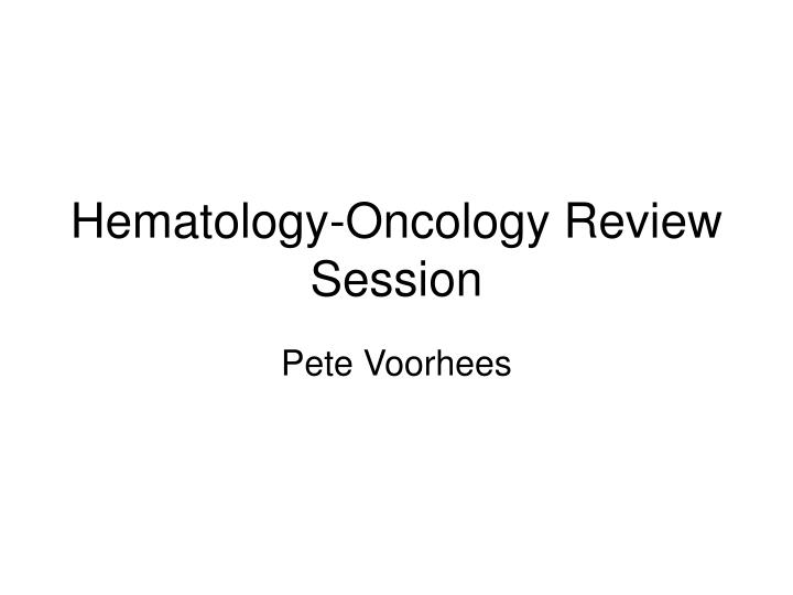 hematology oncology review session