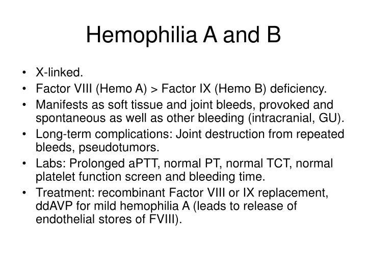 Hemophilia A and B