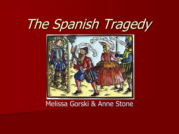 the spanish tragedy essay