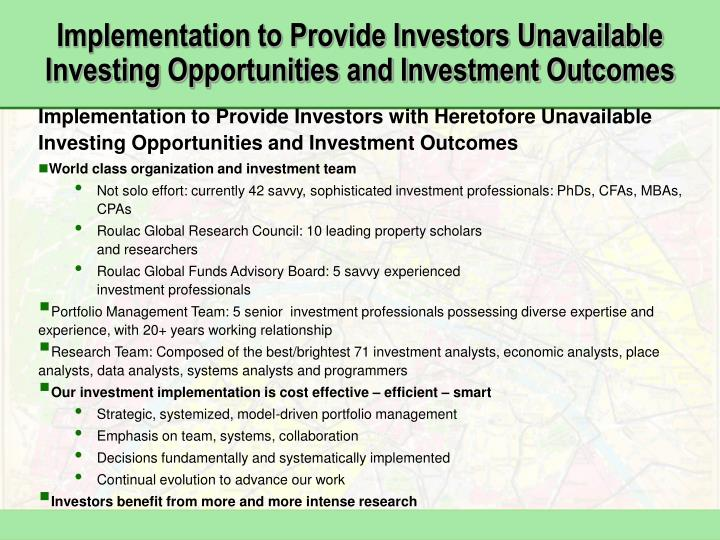 Implementation to provide investors unavailable investing opportunities and investment outcomes